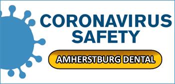 Corona Virus COVID-19 Safety Amherstburg Dental Emergency Dentist